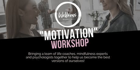 Wellness Warrior Workshop | MOTIVATION tickets