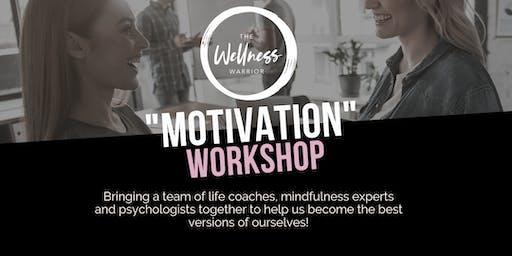 Wellness Warrior Workshop | MOTIVATION