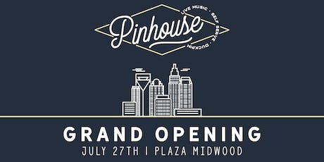 Pinhouse Grand Opening Party tickets
