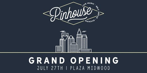 Pinhouse Grand Opening Party