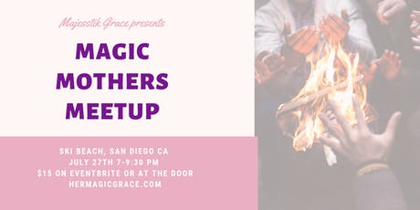 Magic Mothers MeetUp  tickets