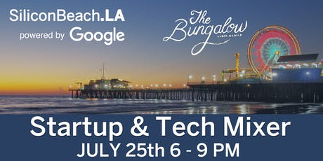SiliconBeach.LA Summer Tech Networking Mixer powered by Google tickets