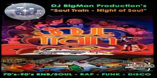 DJ BigMan Production's Soul Train Night of Soul