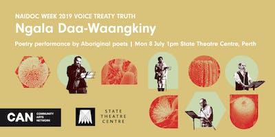 Ngala Daa-Waangkiny | NAIDOC week 2019 Poetry Performance