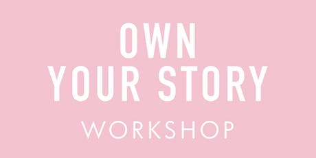 Own Your Story Workshop tickets