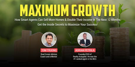 MAXIMUM GROWTH - Sell More Homes & Double Your Income In Next 12 Months tickets