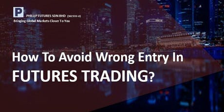 How to Avoid Wrong Entry in Futures Trading? tickets