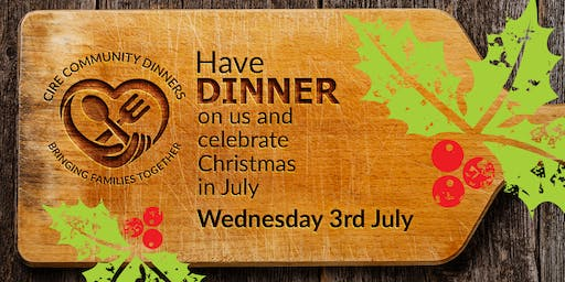 Cire Community Dinners - Christmas in July