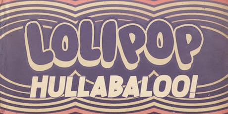 LOLIPOP HULLABALOO with Mystic Braves, Cosmonauts & MORE! tickets