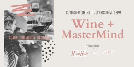 Wine + MasterMind - San Fransisco Women Entrepreneurship Group  tickets
