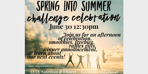 Spring Into Summer Challenge Celebration Party!