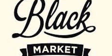 The Black Market  tickets