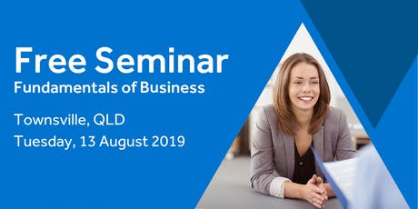 Free Seminar: Business Basics 101 – Townsville, 13th August tickets
