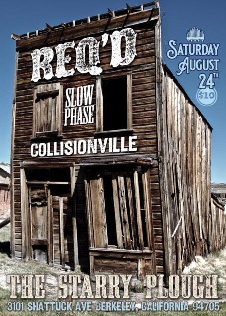 Collisionville, Slow Phase, REQ'D