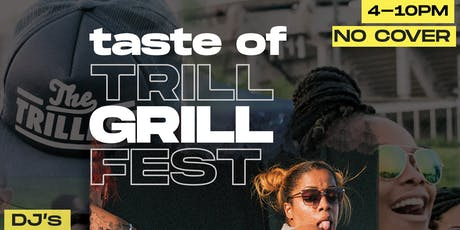 Taste of Trill Grill | For The Culture tickets