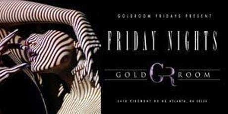 AG Entertainment Presents :: THE GOLD ROOM  THIS FRIDAY! tickets