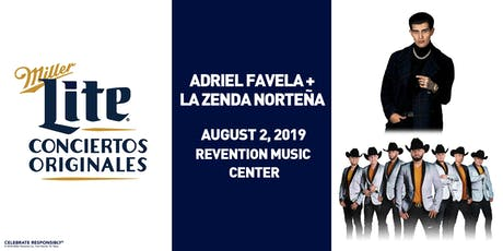 Miller Lite presents La Zenda Norteña + Adriel Favela - Aug 2, 2019 - Houston, TX tickets