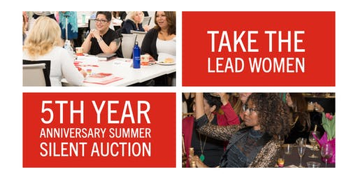 Take The Lead Summer Silent Auction and 5th Year Anniversary Celebration