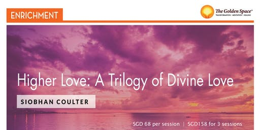 Higher Love: A Trilogy of Divine Love Siobhan Coulter