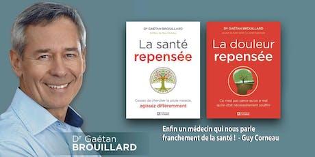 REPRENDRE SA SANTÉ EN MAIN - Avec le Dr. Gaétan Brouillard, MD, auteur. tickets