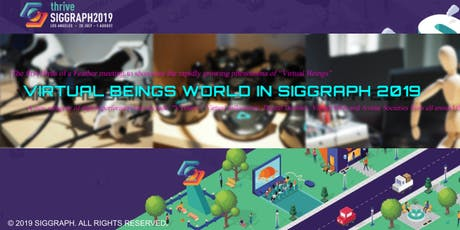 Virtual Beings World in SIGGRAPH 2019 tickets