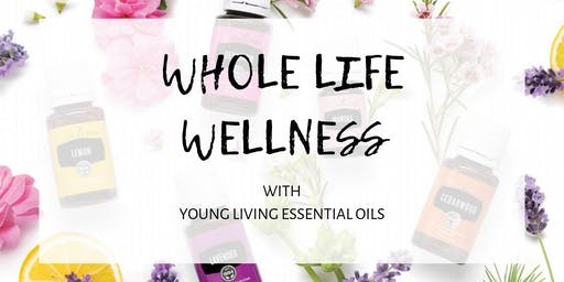 Whole Life Wellness with Young Living Essential Oils