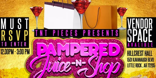 "TnT Pieces Presents ""PAMPERED "" Juice and Shop"