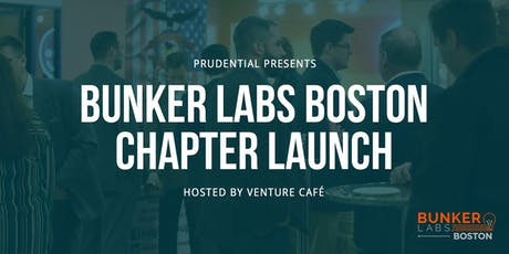 Prudential Presents Bunker Labs Boston Chapter Launch at Venture Café tickets