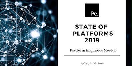 State of Platforms in 2019   Platform Engineers Sydney tickets