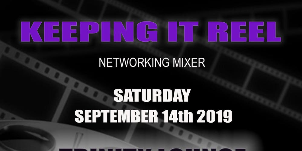 Keeping It Reel: Networking Mixer Tickets, Sat, Sep 14, 2019