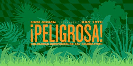 Peligrosa Colombian Ind. Day Celebration tickets