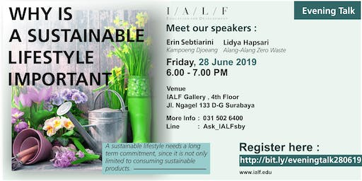 Evening Talk : Why Is A Sustainable Lifestyle Important