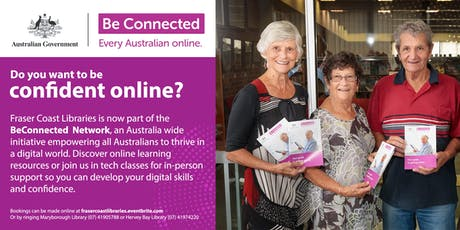 Be Connected - Your Guide to Getting Online - Burrum Heads Library tickets