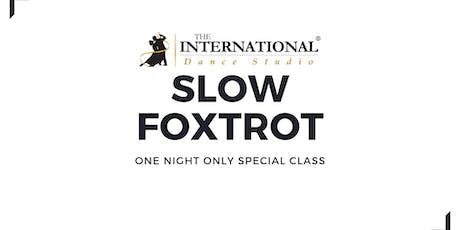 One Night Only: SLOW FOXTROT [Dance Class] tickets
