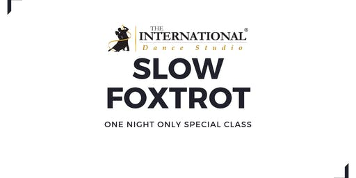One Night Only: SLOW FOXTROT [Dance Class]