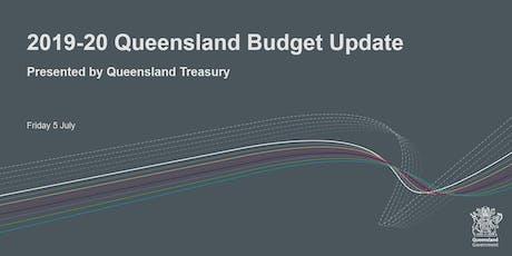 2019-20 Queensland Budget Update tickets