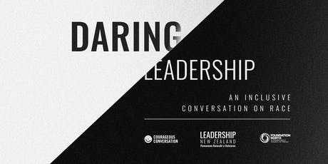 DARING LEADERSHIP: An Inclusive Conversation on Race tickets