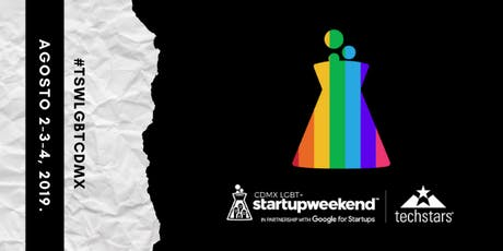 Techstars Startup Weekend LGBTTTIQA Cdmx - First Edition entradas