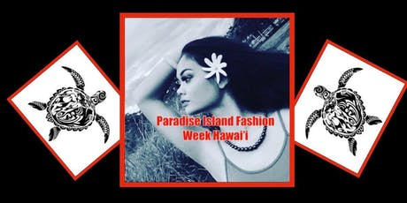 Paradise Island Fashion Week Hawai'i tickets