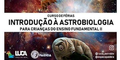 Curso+de+f%C3%A9rias%3A+Introdu%C3%A7%C3%A3o+%C3%A0+Astrobiolog
