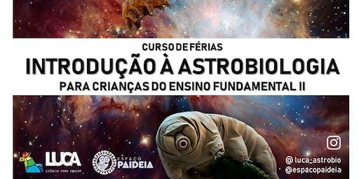 Curso de férias: Introdução à Astrobiologia