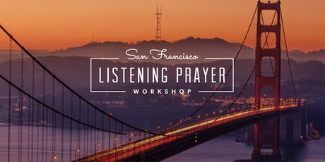San Francisco Listening Prayer Workshop tickets