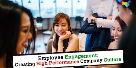 Employee Engagement - Creating High Performance Company Culture tickets