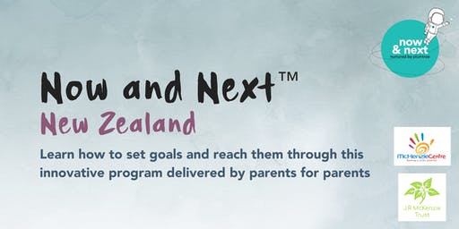 Now and Next™ - New Zealand (McKenzie Centre)