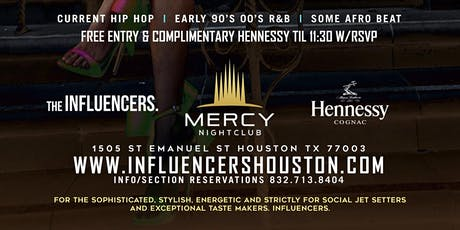 MERCY FRIDAYS - RSVP NOW! FREE ENTRY, HENNESSY COCKTAILS, WINGS & SHRIMP til 11:30PM w/RSVP | Info or Section Reservations 832.713.8404 Curated By THE INFLUENCERS tickets