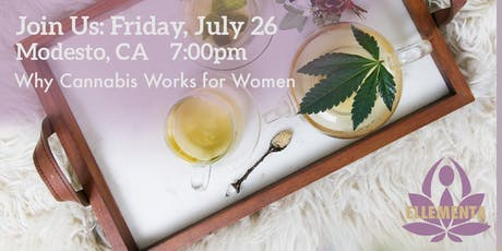 Ellementa CA Central Valley (Modesto): Why Cannabis Works For Women tickets