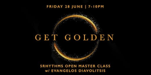 Get Golden ~ 5Rhythms Open Master Class with Evangelos
