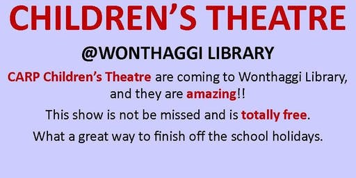 CARP Children's Theatre @ Wonthaggi Library
