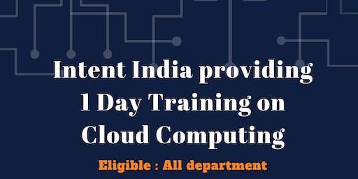 Intent India providing 1 day training on Cloud Computing - Cloud Tech'19