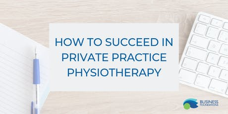 How To Succeed In Private Practice Physiotherapy tickets